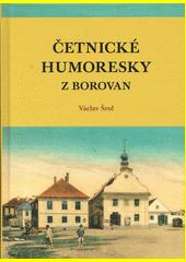 Četnické humoresky z Borovan  (odkaz v elektronickém katalogu)