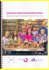 Knihovny Moravskoslezského kraje : činnost a výsledky veřejných knihoven v roce 2017  (odkaz v elektronickém katalogu)