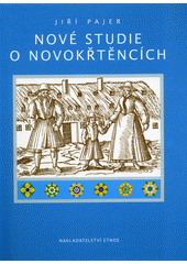 Nové studie o novokřtěncích = New study of anabaptists  (odkaz v elektronickém katalogu)