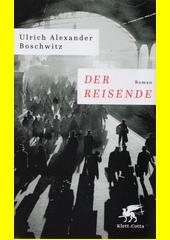 Der Reisende : Roman  (odkaz v elektronickém katalogu)