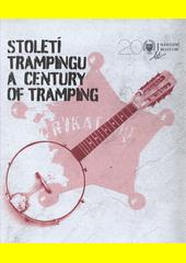 Století trampingu = A century of tramping  (odkaz v elektronickém katalogu)