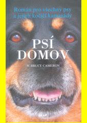 Psí domov : román pro všechny psy a jejich kočičí kamarády  (odkaz v elektronickém katalogu)