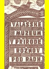 Valašské muzeum v přírodě Rožnov pod Radh. (odkaz v elektronickém katalogu)