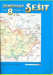 Zeměpisný sešit pro 8. ročník základní školy a víceletá gymnázia : Česká republika  (odkaz v elektronickém katalogu)