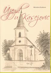 Újezd u Kasejovic : pohledy do historie a současnosti obce  (odkaz v elektronickém katalogu)