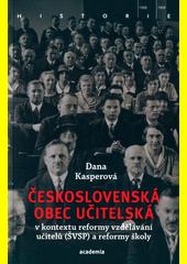 Československá obec učitelská v kontextu reformy vzdělávání učitelů (ŠVSP) a reformy školy  (odkaz v elektronickém katalogu)