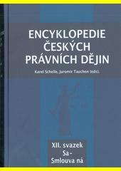 Encyklopedie českých právních dějin. XII. svazek, Sa - Smlouva ná  (odkaz v elektronickém katalogu)