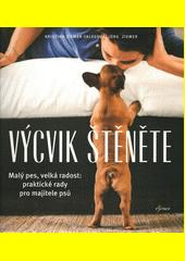 Výcvik štěněte : malý pes, velká radost: praktické rady pro majitele psů  (odkaz v elektronickém katalogu)