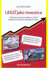 LEGO jako investice : praktický manuál, jak vydělat na LEGO stavebnicích, které jsou ziskovější než zlato  (odkaz v elektronickém katalogu)