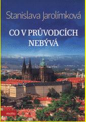 Co v průvodcích nebývá, aneb, Historie Prahy k snadnému zapamatování  (odkaz v elektronickém katalogu)