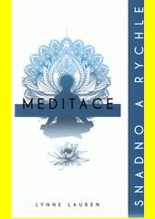 Meditace : snadno a rychle : jediná kniha, kterou kdy budete potřebovat  (odkaz v elektronickém katalogu)
