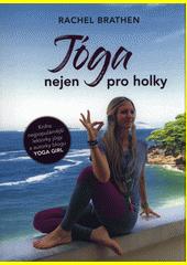 Jóga nejen pro holky  (odkaz v elektronickém katalogu)