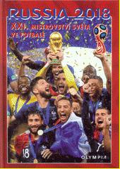 Russia 2018 : XXI. mistrovství světa ve fotbale  (odkaz v elektronickém katalogu)