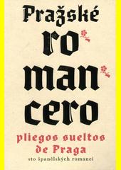 Pražské romancero : sto španělských romancí = Pliegos sueltos de Praga : cien romances  (odkaz v elektronickém katalogu)