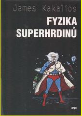 Fyzika superhrdinů  (odkaz v elektronickém katalogu)