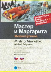 Master i Margarita = Mistr a Markétka  (odkaz v elektronickém katalogu)