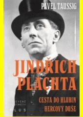 Jindřich Plachta : cesta do hlubin hercovy duše  (odkaz v elektronickém katalogu)