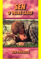 Sen o velké lásce  (odkaz v elektronickém katalogu)