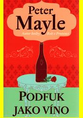Podfuk jako víno  (odkaz v elektronickém katalogu)