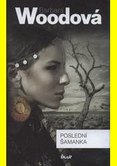 Poslední šamanka  (odkaz v elektronickém katalogu)