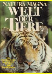 Welt der Tiere : Natura Magna  (odkaz v elektronickém katalogu)