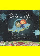 Berta a Ufo  (odkaz v elektronickém katalogu)