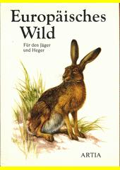Europäisches Wild : für den Jäger und Heger  (odkaz v elektronickém katalogu)