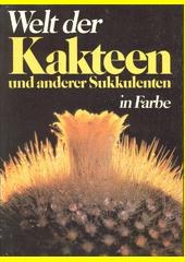 Welt der Kakteen und anderer Sukkulenten in Farbe  (odkaz v elektronickém katalogu)