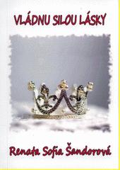 Vládnu silou lásky  (odkaz v elektronickém katalogu)