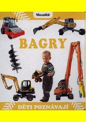 Bagry : děti poznávají (odkaz v elektronickém katalogu)