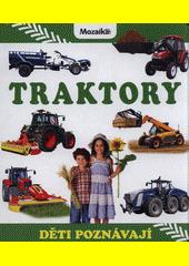 Traktory : děti poznávají (odkaz v elektronickém katalogu)