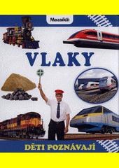 Vlaky : děti poznávají (odkaz v elektronickém katalogu)