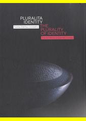 Pluralita identity : tvorba Zdeňka Lhotského = The plurality of identity : the art works of Zdeněk Lhotský (odkaz v elektronickém katalogu)