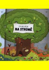 Co se děje na stromě  (odkaz v elektronickém katalogu)