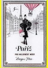 Paříž pro milovníky módy  (odkaz v elektronickém katalogu)