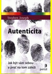 Autenticita : jak být sám sebou a proč na tom záleží  (odkaz v elektronickém katalogu)