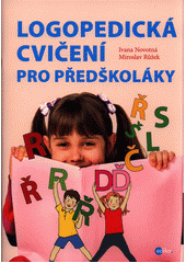 Logopedická cvičení pro předškoláky  (odkaz v elektronickém katalogu)