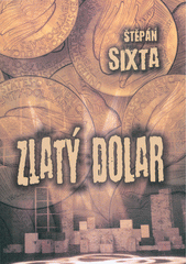 Zlatý dolar  (odkaz v elektronickém katalogu)