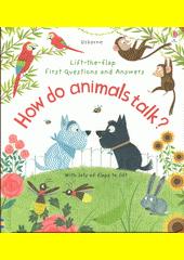 How do animals talk? (odkaz v elektronickém katalogu)