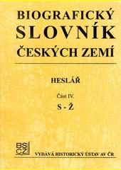 Biografický slovník českých zemí : heslář. Část IV., S-Ž  (odkaz v elektronickém katalogu)
