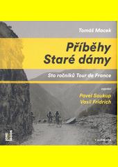 Příběhy Staré dámy : sto ročníků Tour de France  (odkaz v elektronickém katalogu)