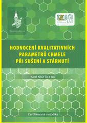 Hodnocení kvalitativních parametrů chmele při sušení a stárnutí  (odkaz v elektronickém katalogu)