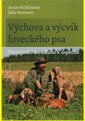 Výchova a výcvik loveckého psa  (odkaz v elektronickém katalogu)