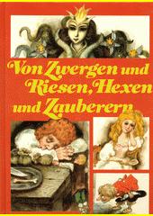 Von Zwergen und Riesen, Hexen und Zauberern  (odkaz v elektronickém katalogu)