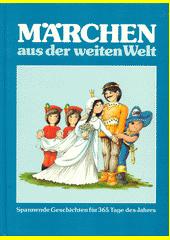 Märchen aus der weiten Welt  (odkaz v elektronickém katalogu)