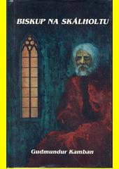 Panna na Skálholtu. III, [Biskup na Skálholtu  (odkaz v elektronickém katalogu)