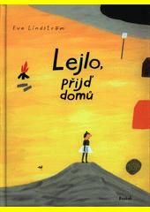 Lejlo, přijď domů  (odkaz v elektronickém katalogu)