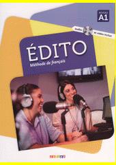 Édito : méthode de français : niveau A1  (odkaz v elektronickém katalogu)