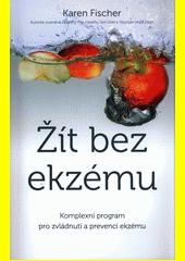 Žít bez ekzému : komplexní program pro zvládnutí a prevenci ekzému  (odkaz v elektronickém katalogu)