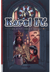 Karel IV. : slavný český král  (odkaz v elektronickém katalogu)